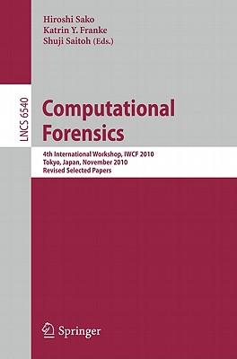 Computational Forensics By Sako, Hiroshi (EDT)/ Franke, Katrin (EDT)/ Saitoh, Shuji (EDT)